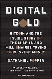 Digital Gold : Bitcoin and the Inside Story of the Misfits and Millionaires Trying to Reinvent Money