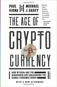 The Age of Cryptocurrency: How Bitcoin and the Blockchain Are Challenging the Global Economic